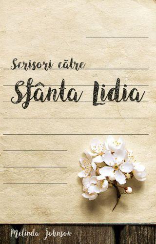Scrisori către Sfânta Lidia - Melinda Johnson (CARTE)
