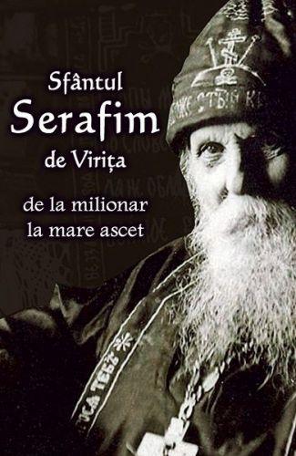 Sfântul Serafim de Virița - de la milionar la mare ascet - Cristian Bichis (CARTE)