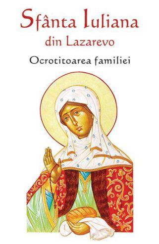 Sfânta Iuliana din Lazarevo: Ocrotitoarea familiei