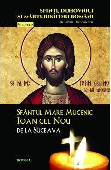 Sfântul Mare Mucenic Ioan cel Nou de la Suceava - Silvan Theodorescu (CARTE)