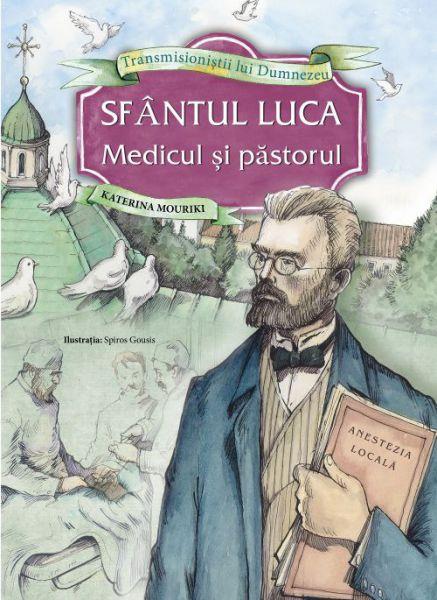 Sfântul Luca - Medicul și păstorul