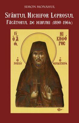 Sfântul Nichifor Leprosul, făcătorul de minuni (1890-1964) -   *** (CARTE)