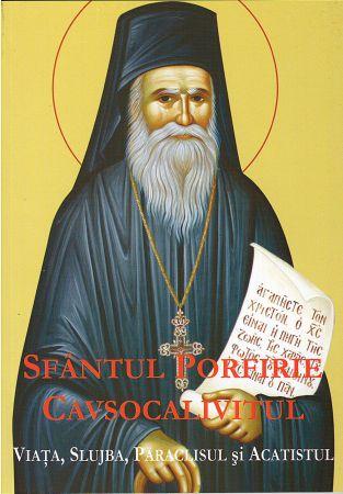 Sfântul Porfirie Cavsocalivitul: viața, slujba, paraclisul și acatistul -   *** (CARTE)