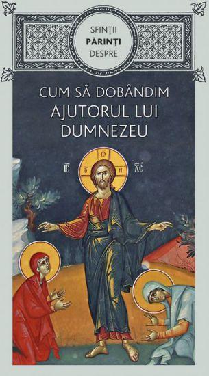 Sfinţii Părinţi despre cum să dobândim ajutorul lui Dumnezeu -   *** (CARTE)