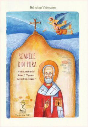 Soarele din Mira. Viața Sfântului Ierarh Nicolae, povestită copiilor