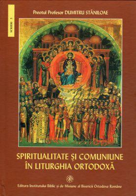 Spiritualitate și comuniune în Liturghia Ortodoxă