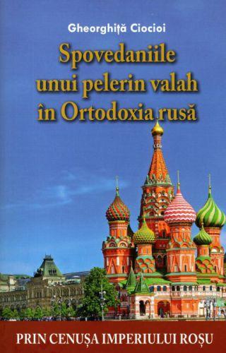 Spovedaniile unui pelerin valah in Ortodoxia rusa