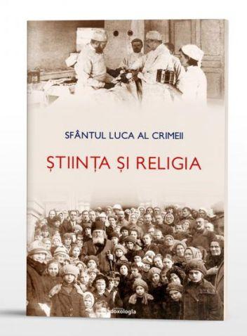 Știința și religia - Sfantul Luca al Crimeei (CARTE)