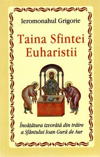 Taina Sfintei Euharistii  - Ieromonahul Grigorie (CARTE)