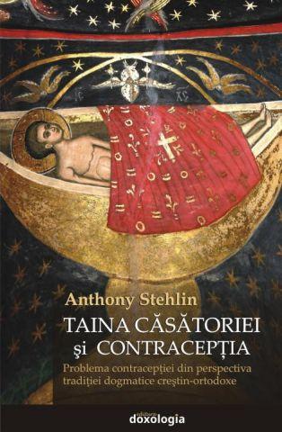 Taina căsătoriei și contracepția - Anthony Stehlin (CARTE)