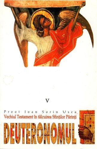 Vechiul Testament in talcuirea Sfintilor Parinti (V) Deuteronomul