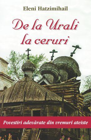 ¤ De la Urali la ceruri. Povestiri adevărate din vremuri ateiste