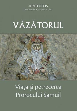 Văzătorul - Viața și petrecerea Prorocului Samuil