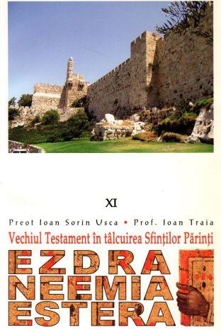 Vechiul Testament in talcuirea Sfintilor Parinti (XI) - Ezdra, Neemia, Estera