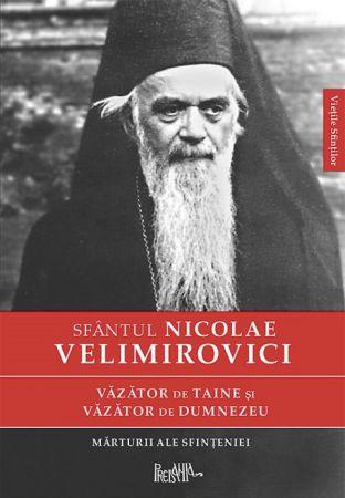 Sfântul Nicolae Velimirovici, văzător de taine și văzător de Dumnezeu -   *** (CARTE)