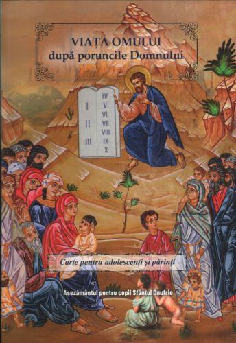 Viata omului dupa poruncile Domnului
