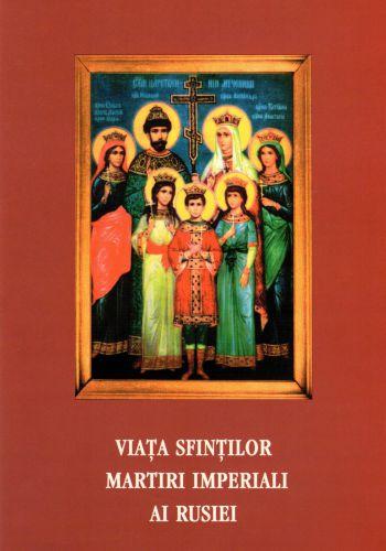 Viata sfintilor martiri imperiali ai Rusiei