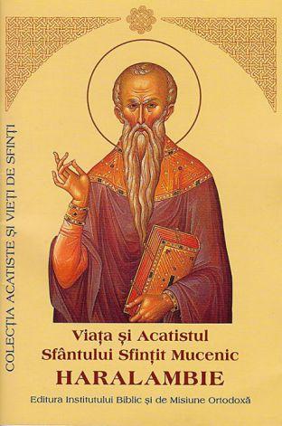 Viaţa şi Acatistul Sfântului Sfințit Mucenic Haralambie