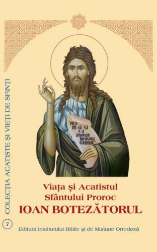 Viaţa şi Acatistul Sfântului Proroc Ioan Botezătorul