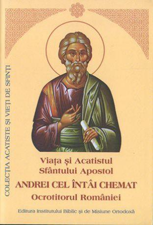 Viaţa, Acatistul și Paraclisul Sfântului Apostol Andrei cel Întâi Chemat