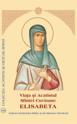 Viaţa şi Acatistul Sfintei Cuvioase Elisabeta