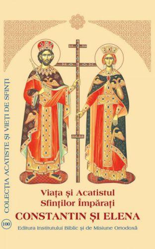 Viaţa şi Acatistul Sfinţilor Împăraţi Constantin şi Elena