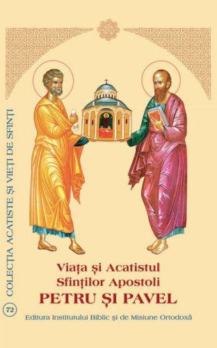 Viaţa şi Acatistul Sfinţilor Apostoli Petru şi Pavel