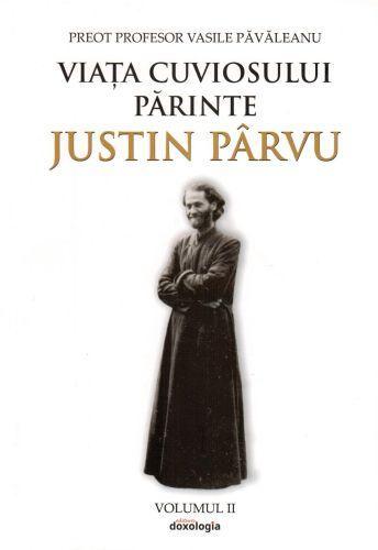 Viața Cuviosului Părinte Justin Pârvu. Volumul II