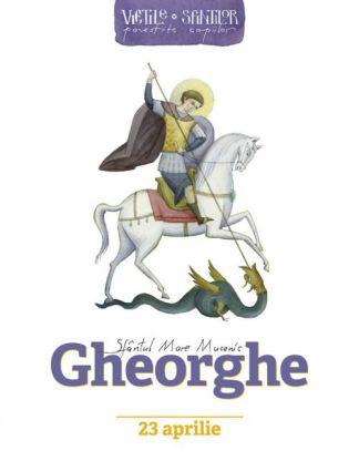 Viețile sfinților povestite copiilor - Sfântul Mare Mucenic Gheorghe