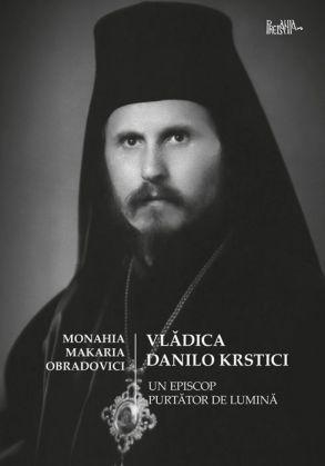 Vlădica Danilo Krstici: Un episcop purtător de lumină