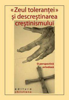 Zeul toleranței și descreștinarea creștinismului