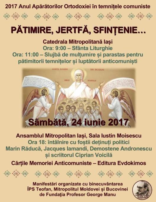 Manifestări comemorative la Iași: 24 iunie 2017: PĂTIMIRE, JERTFĂ, SFINȚENIE