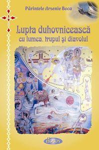 Lupta duhovniceasca cu lumea, trupul si diavolul - Pr. Arsenie Boca (CARTE)