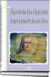 Marturii din Tara Fagarasului despre Parintele Arsenie Boca - Ioan Cismileanu (CARTE)