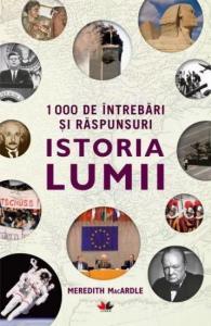 1000 de intrebari si raspunsuri: Istoria lumii