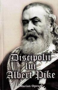 ¤ Discipolii lui Albert Pike