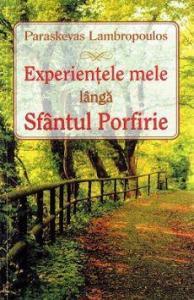 Experiențele mele lângă Sfântul Porfirie