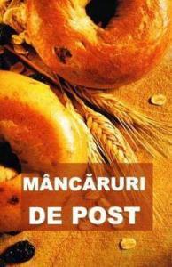 ¤ Mancaruri de post (contine si retete culese din manastirile romanesti)