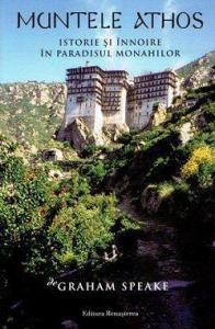 Muntele Athos - Istorie si innoire in paradisul monahilor