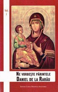 Ne vorbeste Parintele Daniel de la Rarau (vol.1)