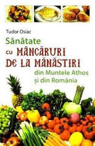 ¤ Sanatate cu mancaruri de la Manastiri din Muntele Athos si din Romania