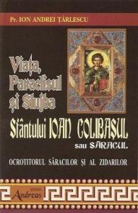 Viata, paraclisul si slujba Sfantului Ioan Colibasul