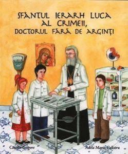 Sfantul Ierarh Luca al Crimeii, doctorul fara de arginti