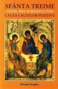 Sfanta Treime - Tatal, Fiul si Sfantul Duh - Cauza cauzelor pozitive