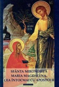 Sfânta Mironosiță Maria Magdalena, cea întocmai cu apostolii