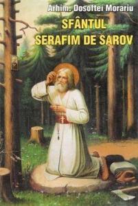 Sfantul Serafim de Sarov - Viata, nevointele, invataturile