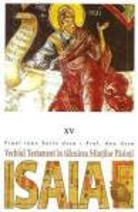 Vechiul Testament in talcuirea Sfintilor Parinti (XV) - Isaia