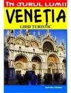 Veneţia - ghid turistic