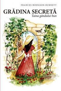 ¤ Grădina secretă. Taina gândului bun