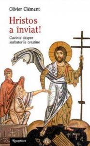 Hristos a înviat! Cuvinte despre sărbătorile creştine
